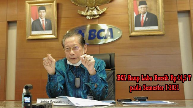 BCA Raup Laba Bersih Rp14,5 T pada Semester I 2021
