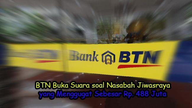 BTN Buka Suara soal Nasabah Jiwasraya yang Menggugat Sebesar Rp. 488 Juta