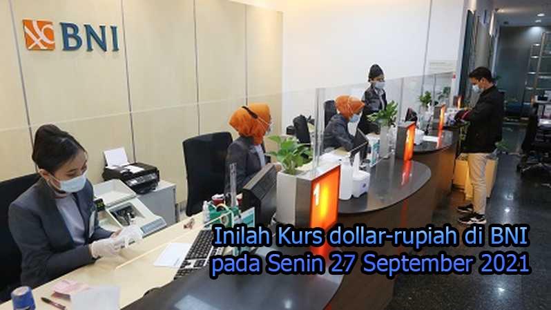 Inilah Kurs dollar-rupiah di BNI pada Senin 27 September 2021