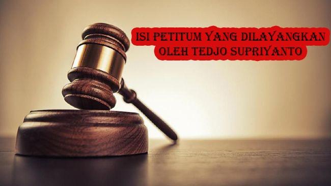 Isi Petitum yang Dilayangkan oleh Tedjo Supriyanto