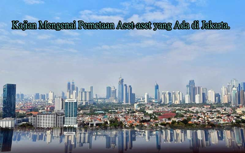 Kajian Mengenai Pemetaan Aset-aset yangAda di Jakarta.