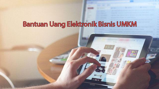 Bantuan Uang Elektronik Bisnis UMKM